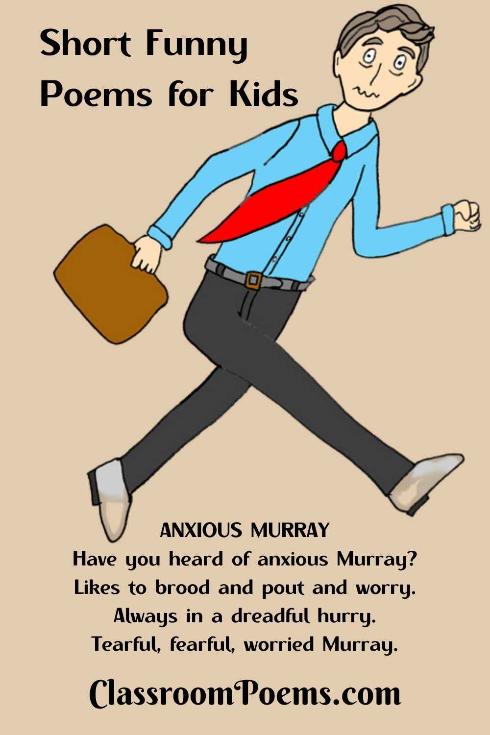 Anxious man cartoon. ANXIOUS MURRAY, a funny short poem by Denise Rodgers on ClassroomPoems.com.