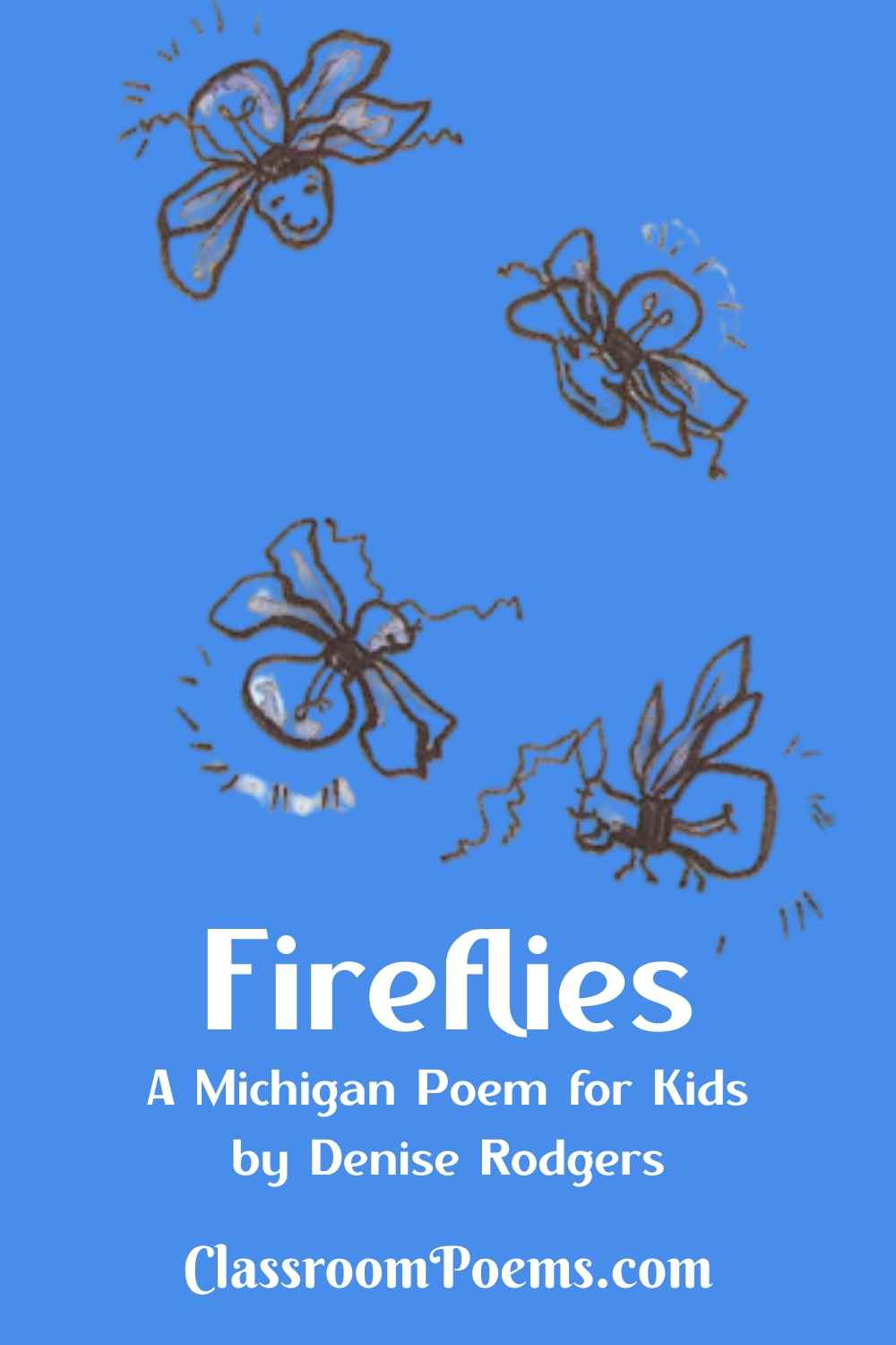 Fireflies. FIREFLY poem by Denise Rodgers by Denise Rodgers on ClassroomPoems.com.