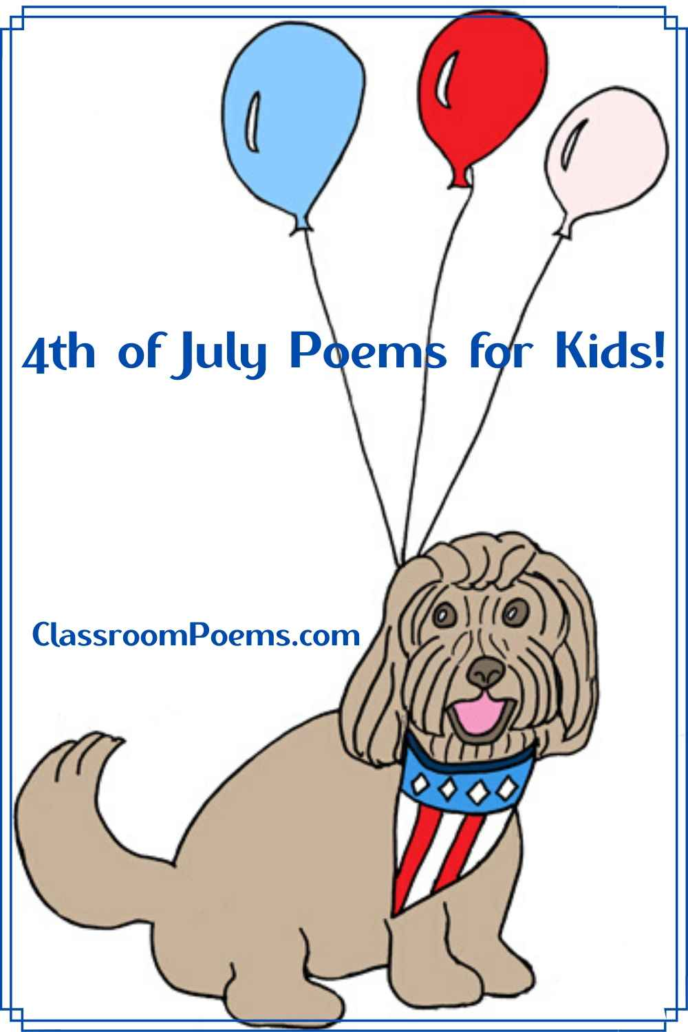 Independence Day poems. 4th of July poems for kids. Dog with red, white and blue balloons.