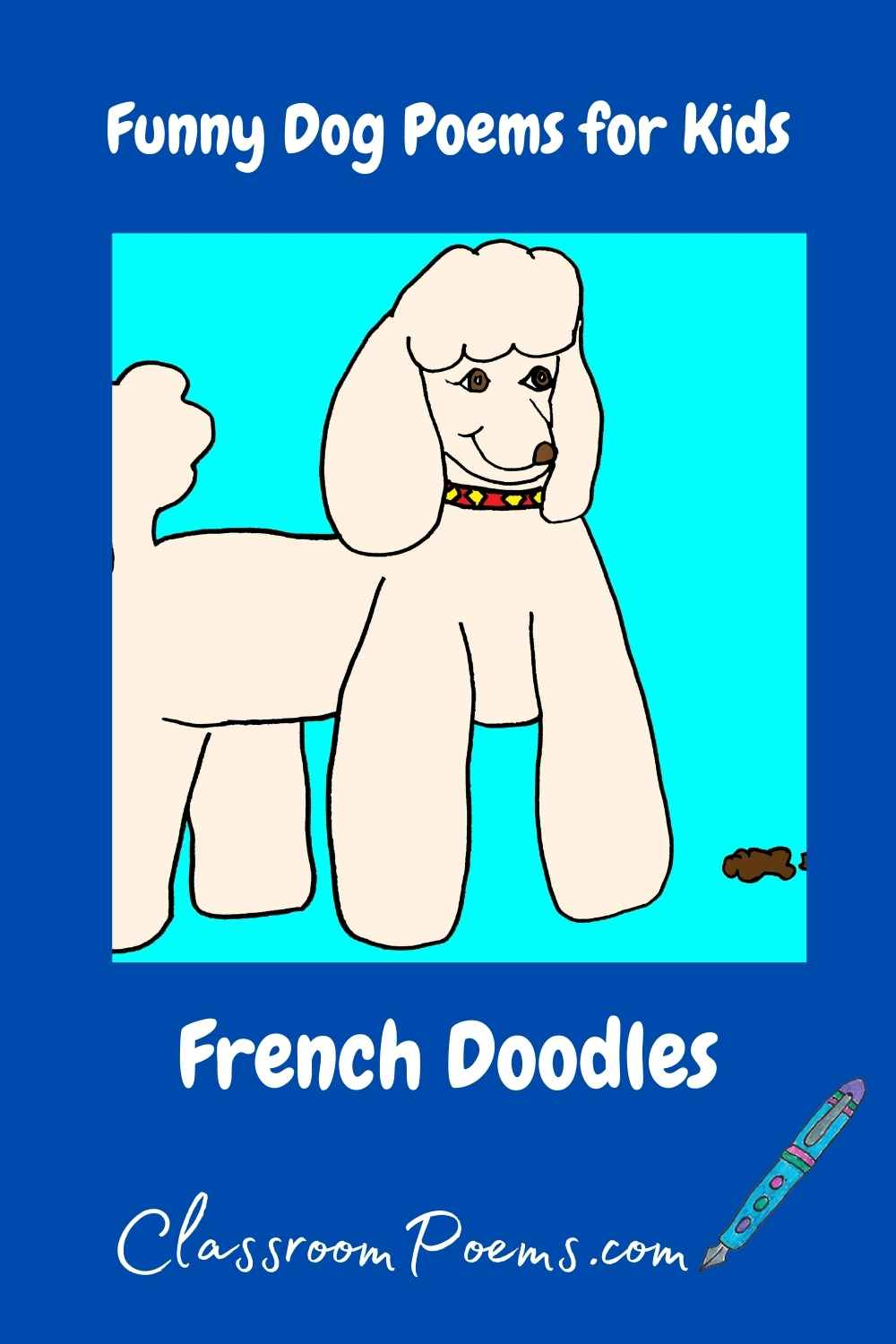 Funny Dog Poems for Kids on ClassroomPoems.com.