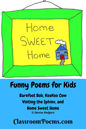 Home Sweet Home poem by Denise Rodgers on ClassroomPoems.com.
