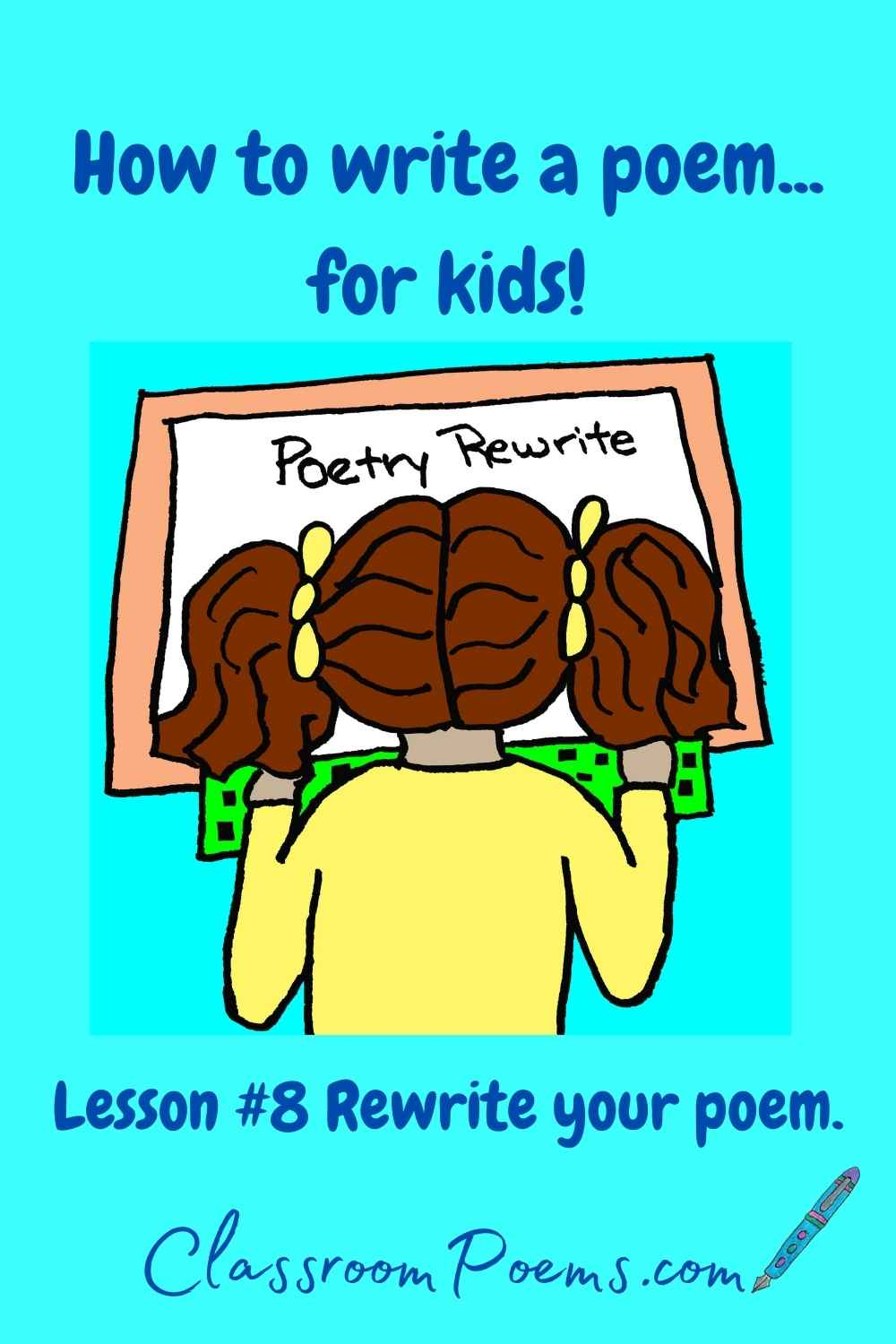 How to teach poetry to kids. Rewrite your poem.