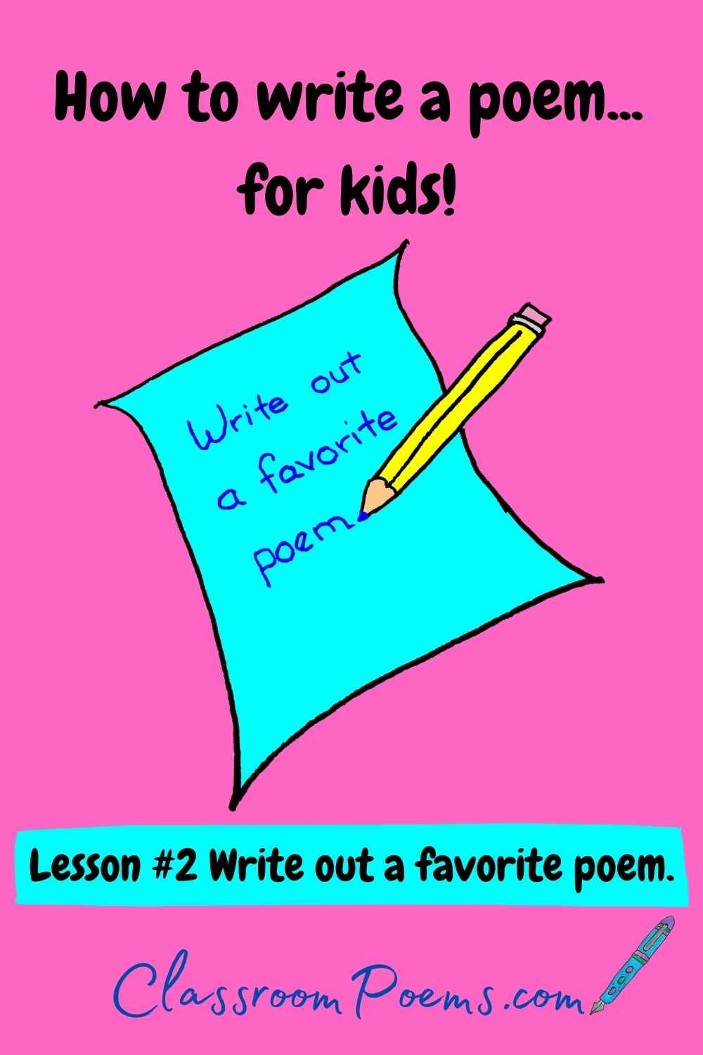 How to teach poetry to kids. Write out a favorite poem.