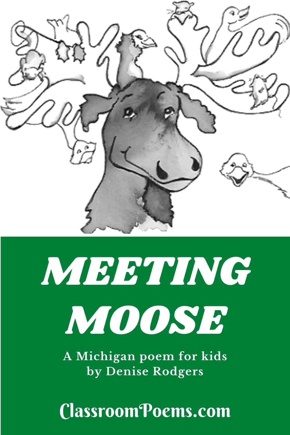 Moose drawing and poem by Denise Rodgers of ClassroomPoems.com.