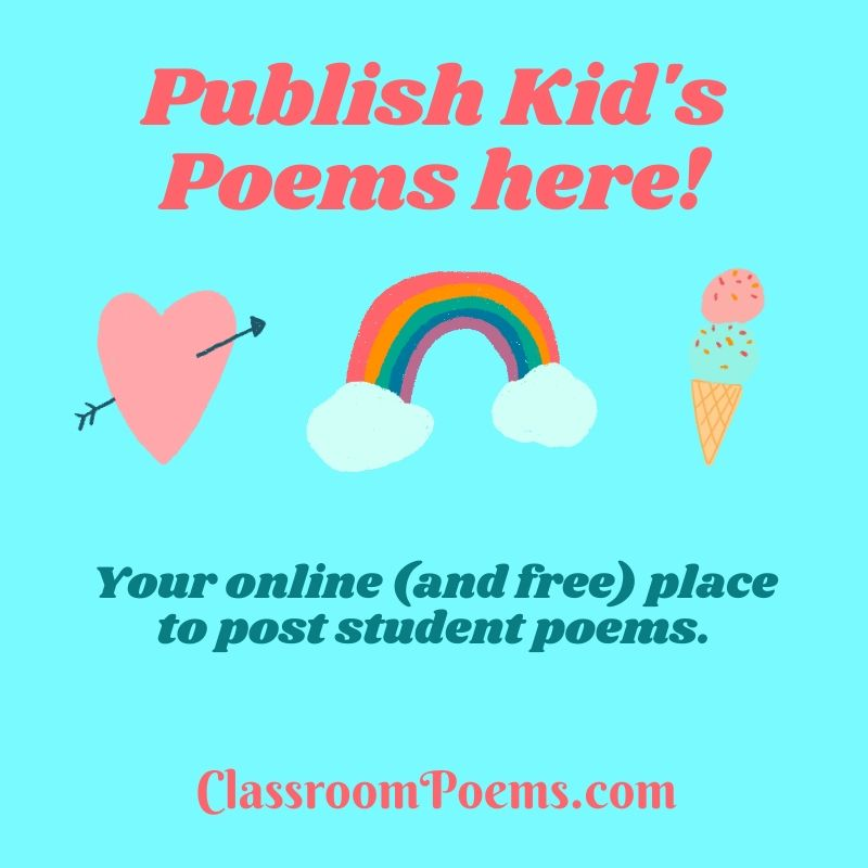 How to teach poetry to kids. Publish kids' poems here.