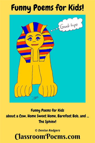 Sphinx funny poem by Denise Rodgers on ClassroomPoems.com.