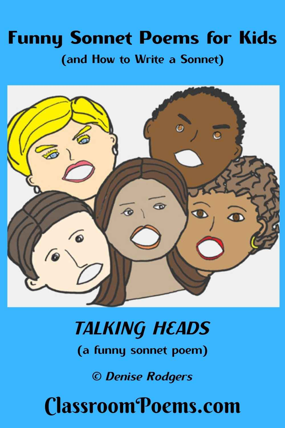 TALKING HEADS, a funny sonnet poem by The Poetry Lady Denise Rodgers on ClassroomPoems.com.