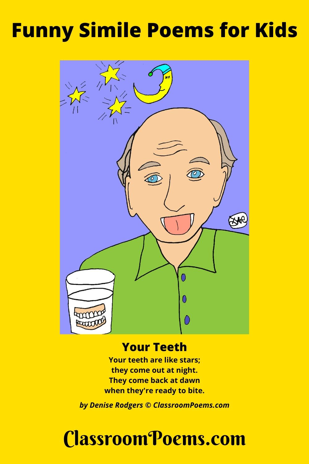 Man with dentures. Man with false teeth. Teeth in glass. Funny simile poems by Denise Rodgers on ClassroomPoems.com.