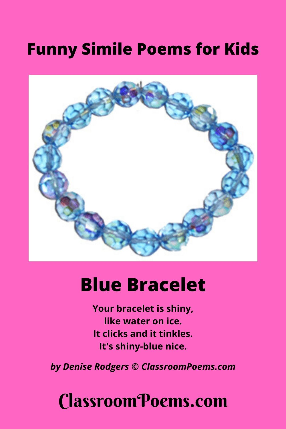 Blue bracelet simile poem by Denise Rodgers on ClassroomPoems.com..