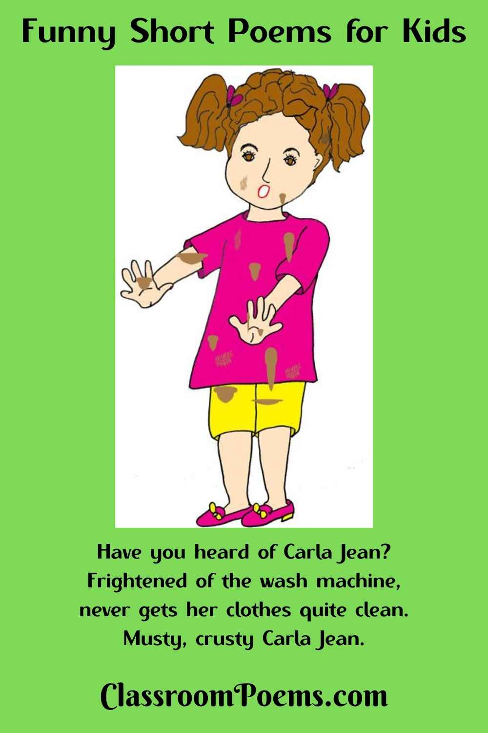 Dirty girl cartoon. CARLA JEAN, a funny short poem by Denise Rodgers on ClassroomPoems.com.