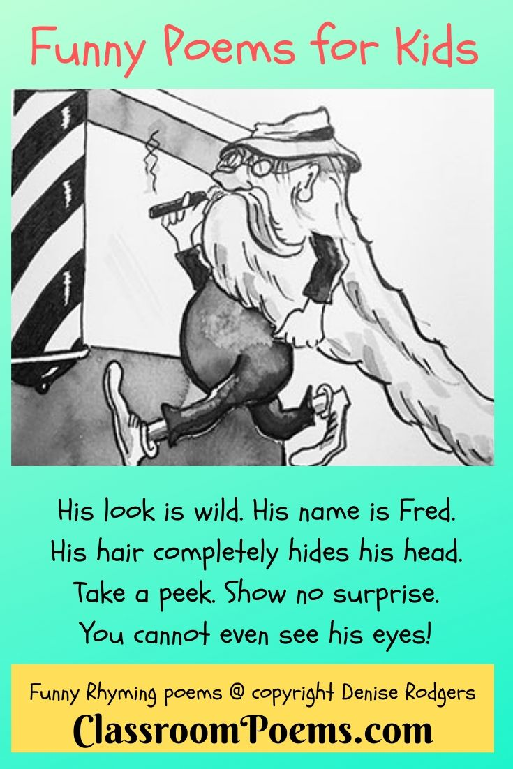 HIS LOOK IS WILD, a funny poem for kids by Denise Rodgers on ClassroomPoems.com.