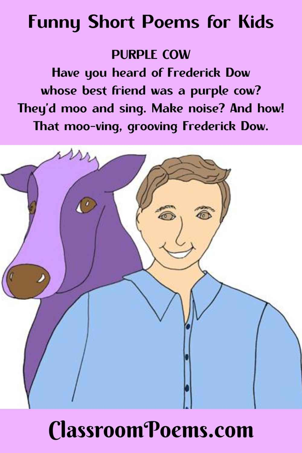 Purple Cow, Funny short poem by Denise Rodgers on ClassroomPoems.com.