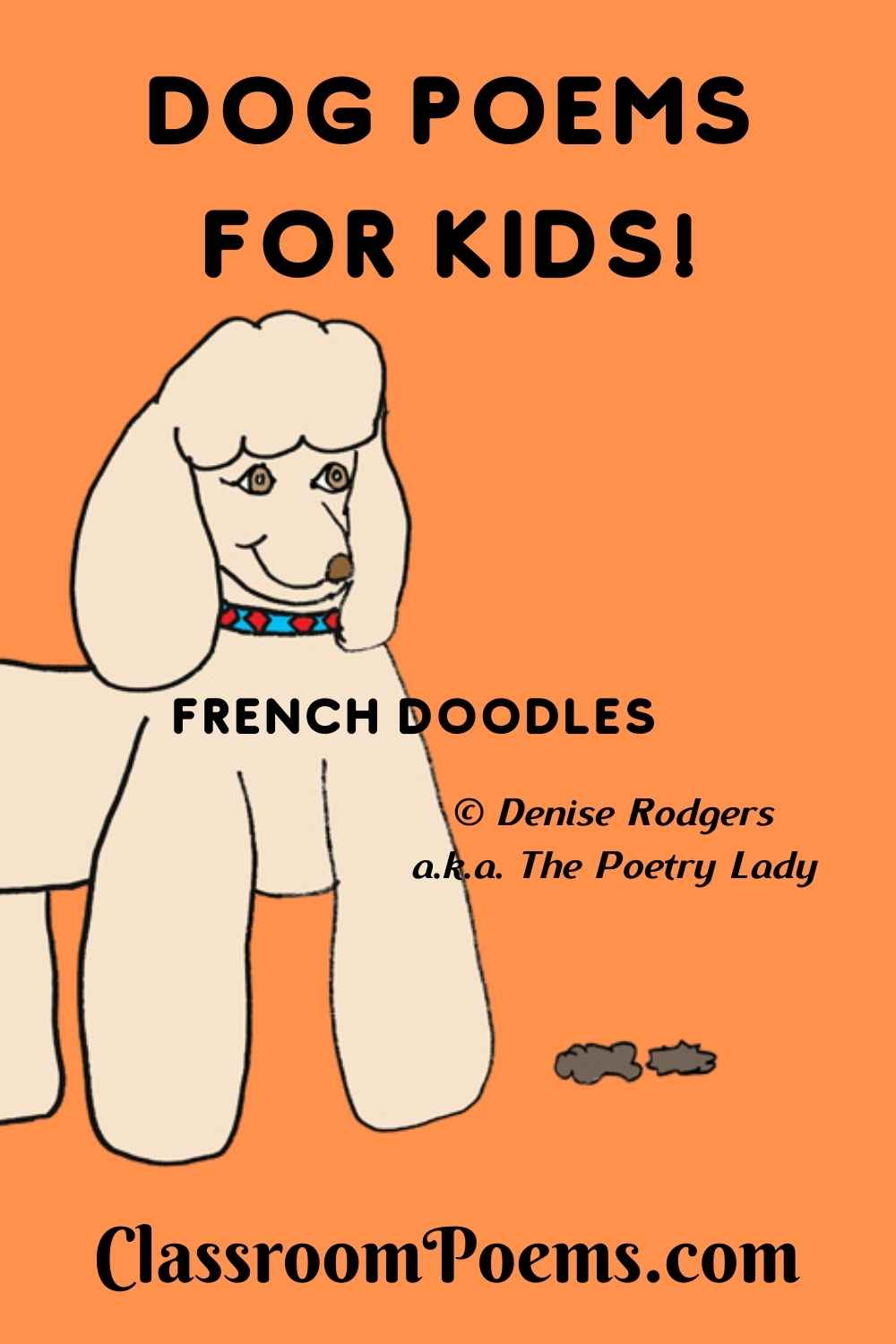 FRENCH DOODLES, a funny dog poem for kids by Poetry Lady Denise Rodgers on ClassroomPoems.com.