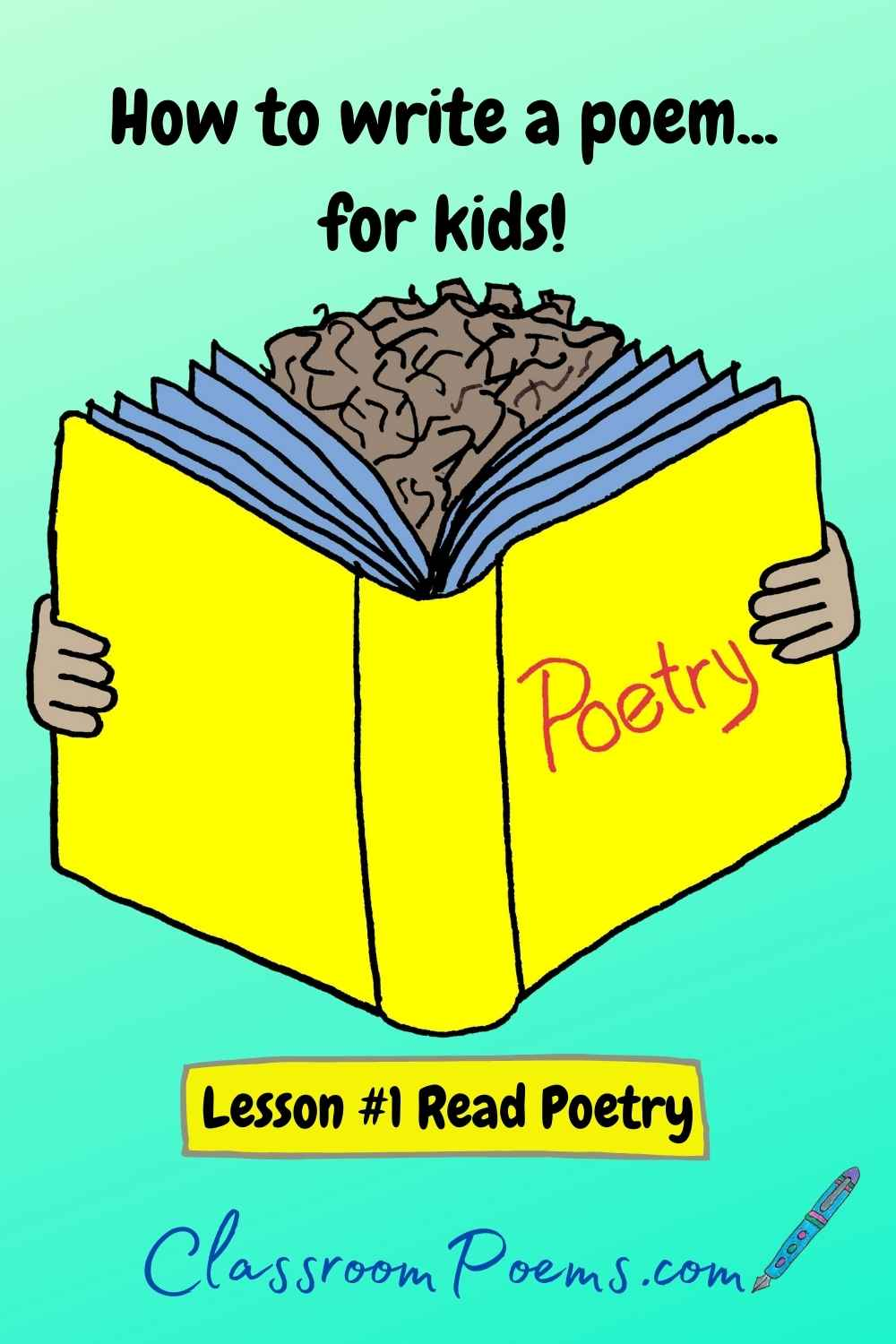 How to write poems: Lessons for Kids by Denise Rodgers on ClassroomPoems.com.