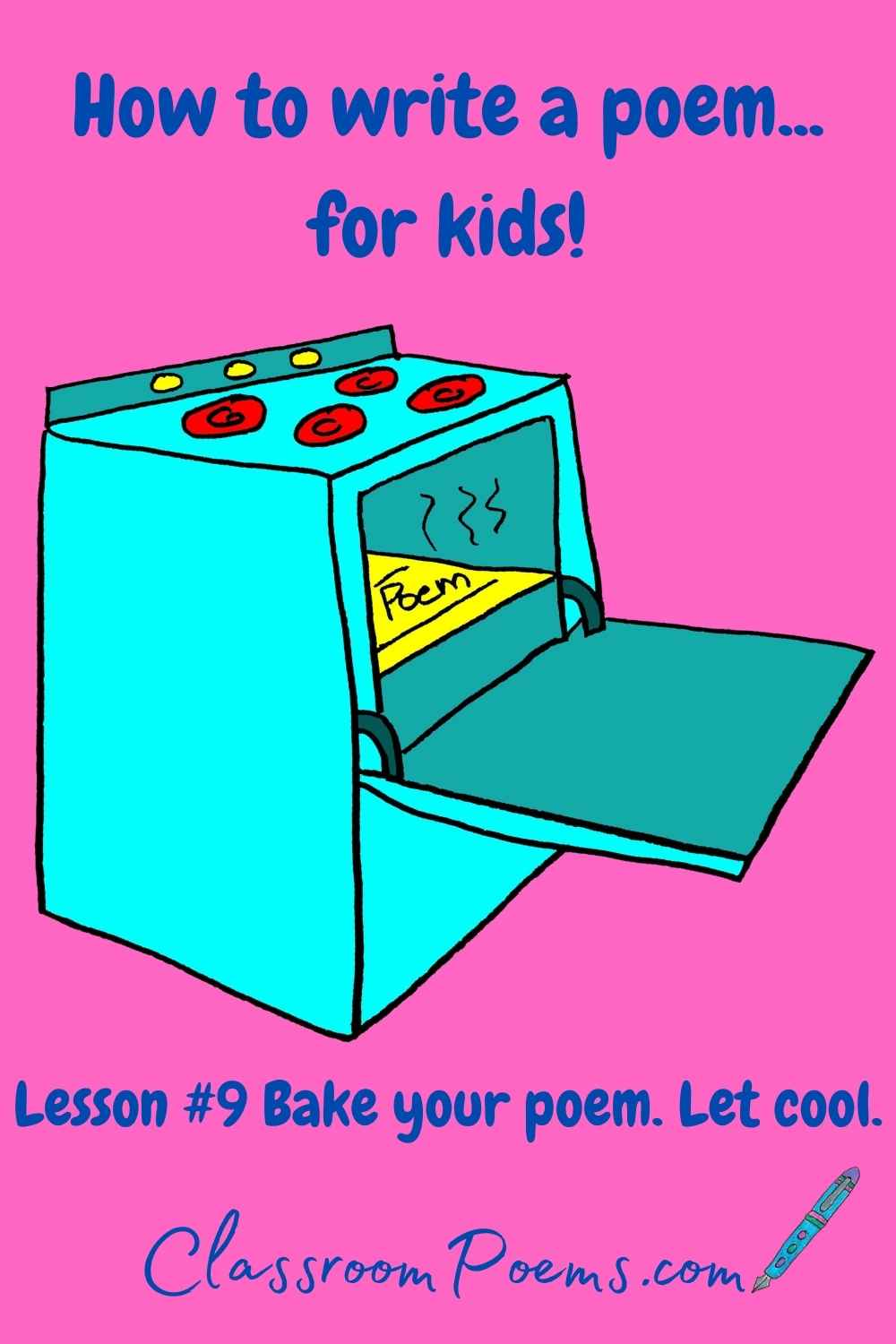 How to teach poetry to kids. Bake your poem and let it cool.