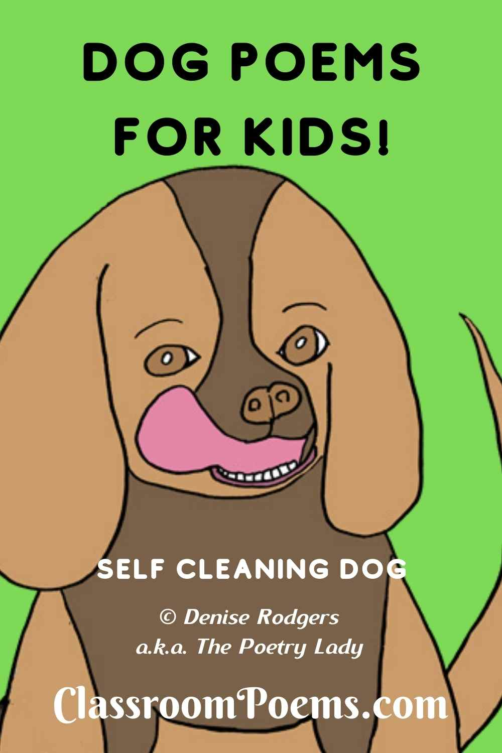 SELF-CLEANING DOG, a funny dog poem for kids by Poetry Lady Denise Rodgers on ClassroomPoems.com.