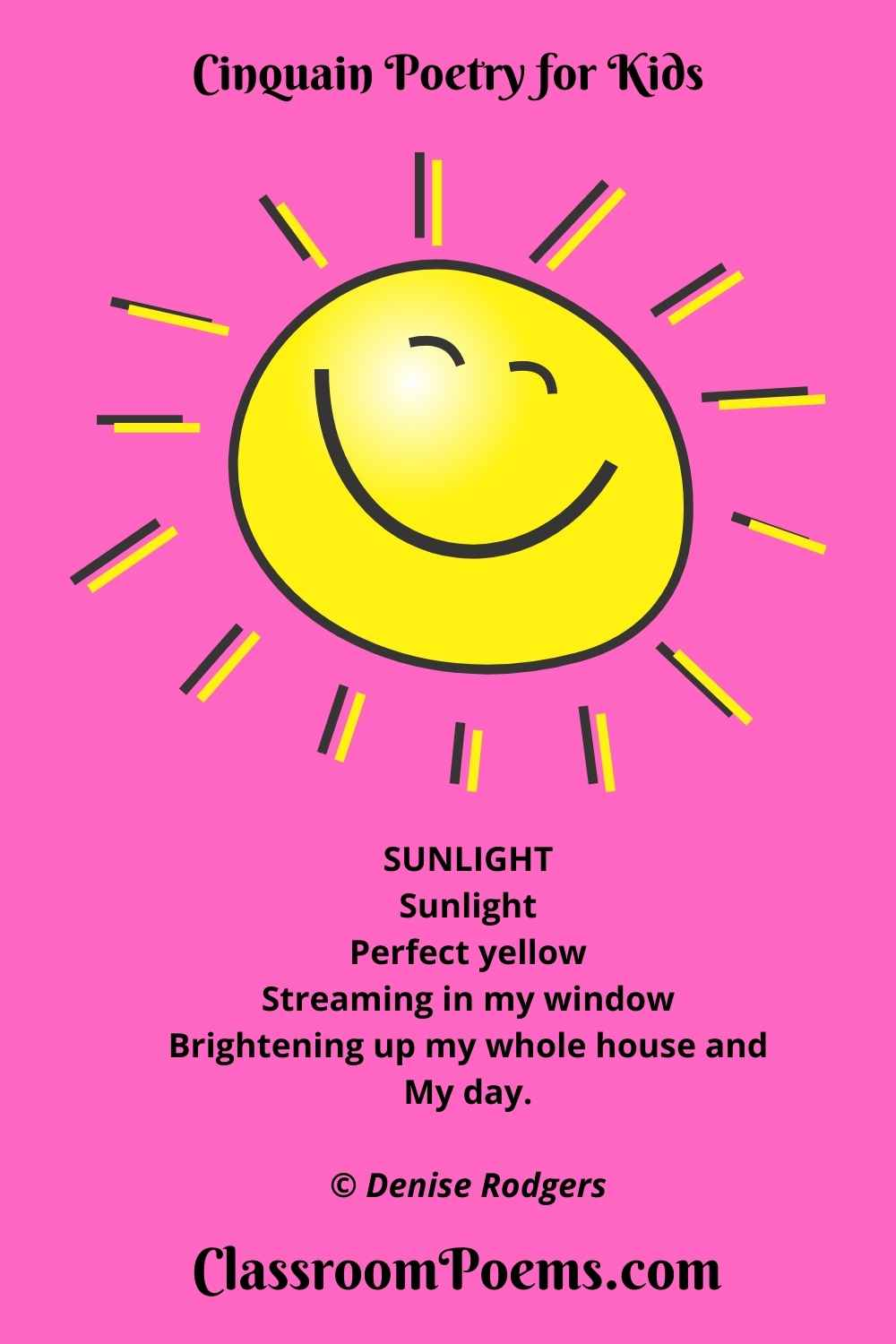 SUNLIGHT Cinquain Poem by the Poetry Lady Denise Rodgers on ClassroomPoems.com.