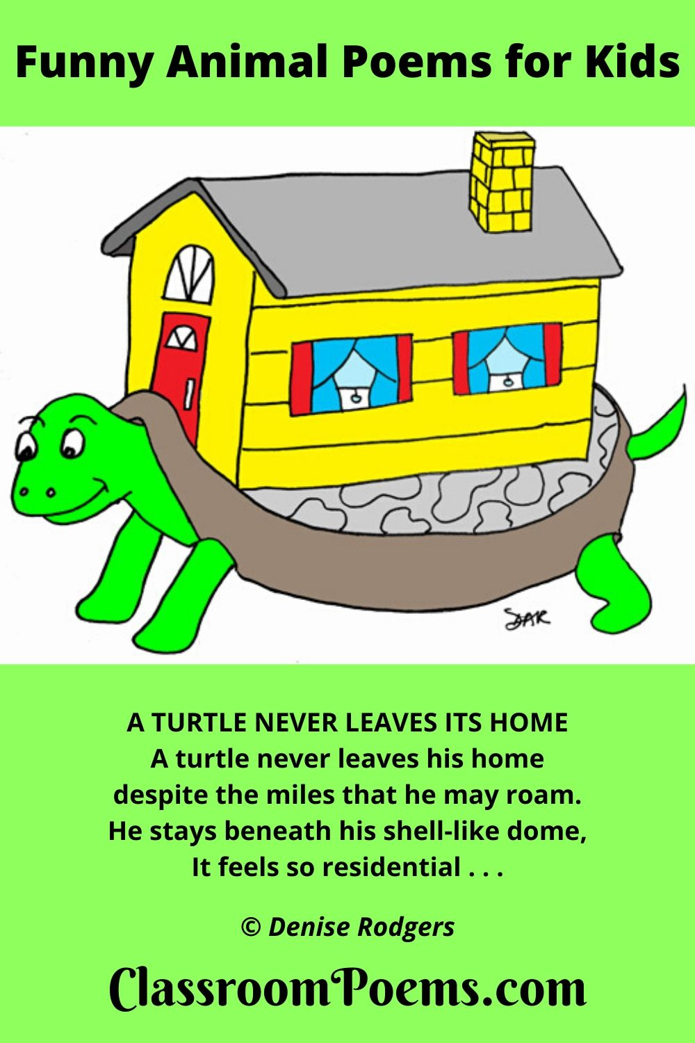 Turtle with house on back. A Turtle Never Leaves His Home, a funny animal poem by Denise Rodgers on ClassroomPoems.com.